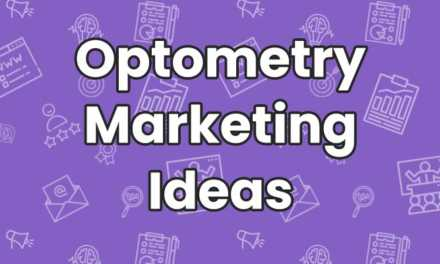 Optometry Marketing Ideas: The Ultimate Guide (Updated for 2018)